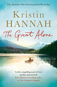 The Great Alone: A Compelling Story of Love, Heartbreak and Survival, From the Multi-million Copy Bestselling Author of The Nightingale (English Edition)