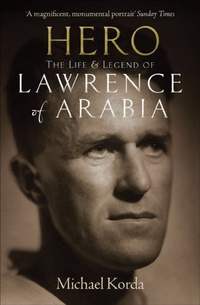 Hero: The Life & Legend of Lawrence of Arabia (English Edition)