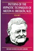 Patterns of the Hypnotic Techniques of Milton H. Erickson, M.D. Volume I