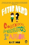 Fator Nerd: Contatos Imediatos do 1º Amor