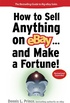 How to Sell Anything on eBay... And Make a Fortune (How to Sell Anything on Ebay & Make a Fortune) (English Edition)