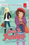 Com Carinho: Lucy B. Parker: Menina x Superstar (Yours Truly, Lucy B. Parker: Girl Vs. Superstars)