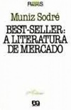 Best-Seller: a literatura de mercado