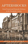 Aftershocks - Great Powers and Domestic Reforms in the Twentieth Century
