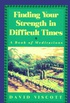 Finding Your Strength in Difficult Times: A Book of Meditations