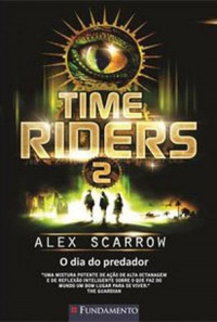 Time Riders: O Dia do Predador