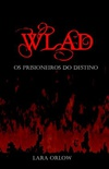 WLAD - OS PRISIONEIROS DO DESTINO