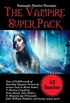 Fantastic Stories Presents The Vampire Super Pack: Over 225,000 words of startling Vampire fiction by writers such as Bram Stoker, F. Marion Crawford, ... Super Pack Series Book 35) (English Edition)