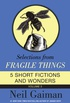 Selections from Fragile Things, Volume Three: 5 Short Fictions and Wonders (English Edition)