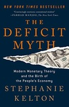 The Deficit Myth: Modern Monetary Theory and the Birth of the People