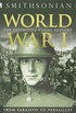 World War I: The Definitive Visual History: From Sarajevo to Versailles