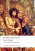 Ecce Homo: How To Become What You Are (Oxford World