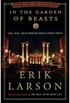 In the Garden of Beasts: Love, Terror, and an American Family in Hitler