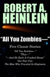 """All You Zombies -"": Five Classic Stories by Robert A. Heinlein"