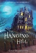 The Hanging Hill: A Haunted Mystery