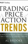 Trading Price Action Trends: Technical Analysis of Price Charts Bar by Bar for the Serious Trader