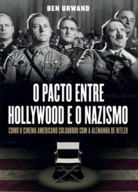 O pacto entre Hollywood e o Nazismo