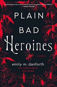 Plain Bad Heroines: A Novel (English Edition)