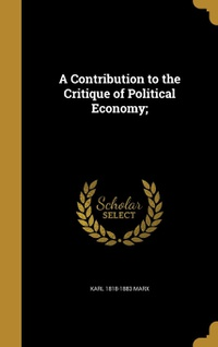 A Contribution to the Critique of Political Economy;