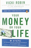 Your Money or Your Life: 9 Steps to Transforming Your Relationship with Money and Achieving Financial Ind Ependence: Revised and Updated for th
