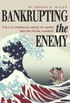 Bankrupting the Enemy: The U.S. Financial Siege of Japan Before Pearl Harbor (English Edition)