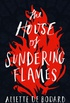 The House of Sundering Flames