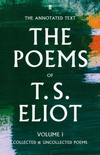 The Poems of T. S. Eliot, vol. I