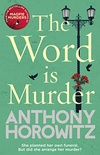 The Word Is Murder: The bestselling mystery from the author of Magpie Murders  you