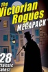 The Victorian Rogues MEGAPACK : 28 Classic Tales (English Edition)