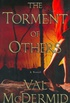 The Torment of Others: A Novel