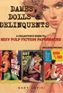 Dames, Dolls and Delinquents: A Collector
