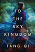 To the Sky Kingdom