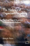 The Violence of Organized Forgetting: Thinking Beyond America