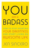 You Are a Badass: How to Stop Doubting Your Greatness and Start Living an Awesome Life: Embrace self care with one of the world