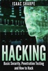 Hacking: Basic Security, Penetration Testing and How to Hack