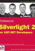Professional Silverlight 2 for ASP.NET Developers