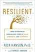Resilient: How to Grow an Unshakable Core of Calm, Strength, and Happiness (English Edition)