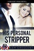 His Personal Stripper