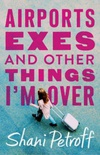 Airports, Exes, and Other Things I