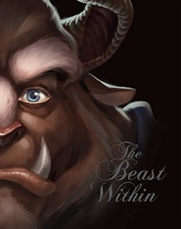 Beast Within, The: A Tale of Beauty