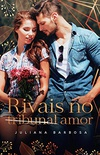 Rivais no Amor: Livro do conto Rivais no Tribunal - Juliana Barbosa