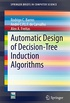 Automatic Design of Decision-Tree Induction Algorithms (SpringerBriefs in Computer Science) (English Edition)