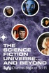 The Science Fiction Universe... And Beyond