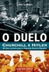 O Duelo: Churchill x Hitler