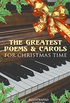 The Greatest Poems & Carols for Christmas Time (Illustrated Edition): Silent Night, Angels from the Realms of Glory, Ring Out Wild Bells, The Three Kings, ... Visit From Saint Nicholas (English Edition)