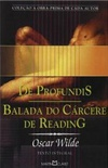De Profundis / Balada do Cárcere de Reading