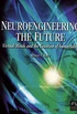 Neuroengineering The Future