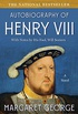 The Autobiography of Henry VIII: With Notes by His Fool, Will Somers: A Novel (English Edition)
