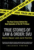 True Stories of Law and Order: SVU