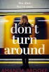 Dont Turn Around: A heart-stopping gripping domestic suspense (English Edition)